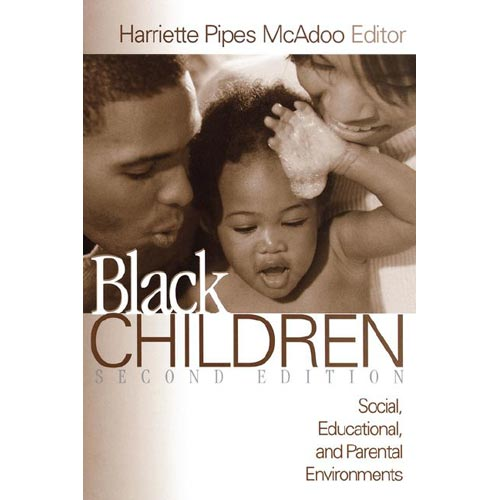 Black Children: Social, Educational, and Parental Environments