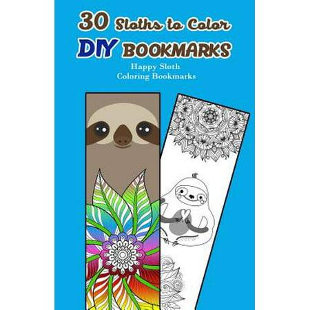 30 Sloths to Color DIY Bookmarks : Happy Sloth Coloring Bookmarks - Diy Halloween Bookmarks