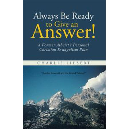 Always Be Ready to Give an Answer! - eBook