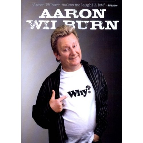 Aaron Wilburn: Why?