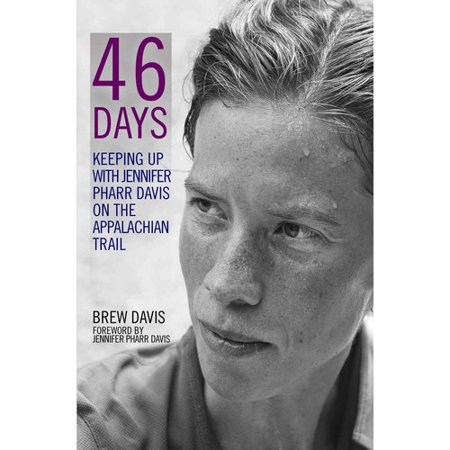 46 Days: Keeping Up with Jennifer Pharr Davis on the Appalachian Trail by