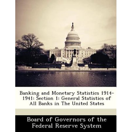 Banking And Monetary Statistics 1914 1941  Section 1  General Statistics Of All Banks In The United States