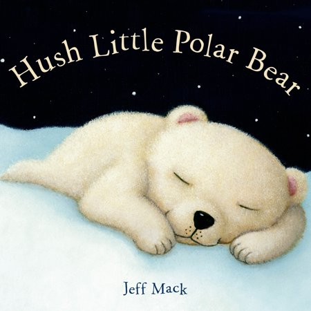 Little Tones Bear (Hush Little Polar Bear: A Picture Book (Board Book) )