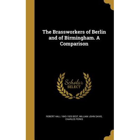 The Brassworkers of Berlin and of Birmingham. a