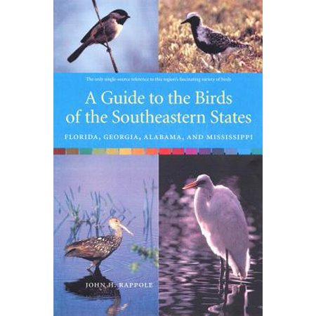 A Guide to the Birds of the Southeastern States : Florida, Georgia, Alabama, and