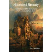 Haunted Beauty : Aesthetics and Mindfulness in the Traditional Ghost Story