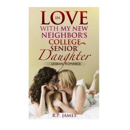 Lesbian Romance  In Love With My New Neighbors College Senior Daughter