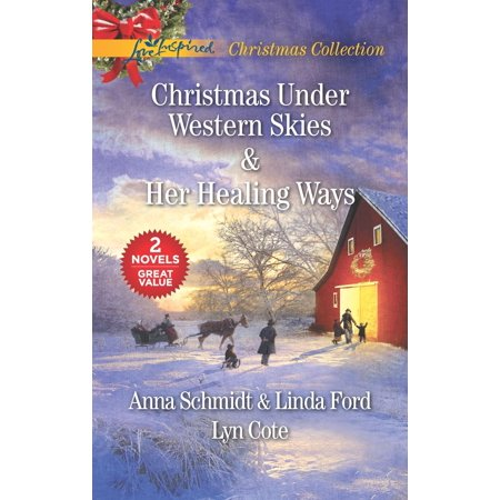Christmas Under Western Skies and Her Healing Ways : A Prairie Family Christmas\A Cowboy's Christmas\Her Healing
