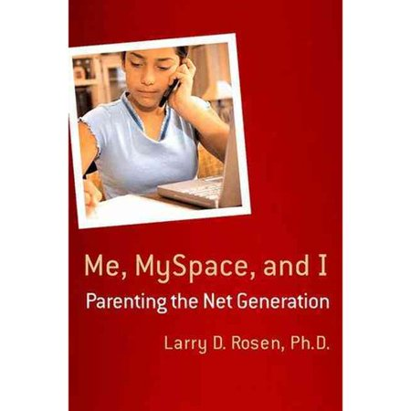 Me  Myspace  And I  Parenting The Net Generation