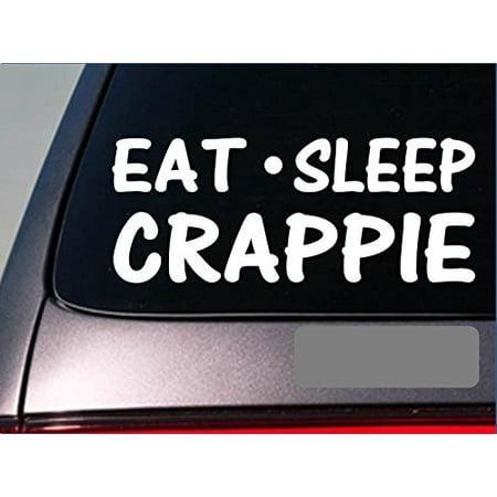 Eat Sleep Crappie Sticker *G842* 8