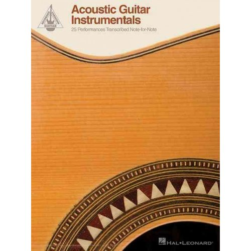 Acoustic Guitar Instrumentals: 25 Performances Transcribed Note-for-Note