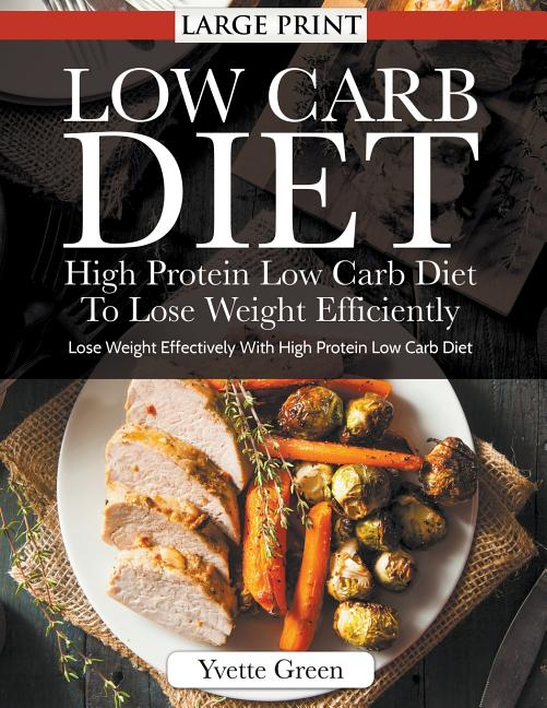 Low Carb Diet: High Protein Low Carb Diet To Lose Weight ...