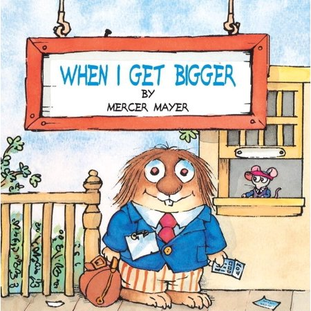 When I Get Bigger (Little Critter) (Paperback) When Is A Baby A Toddler