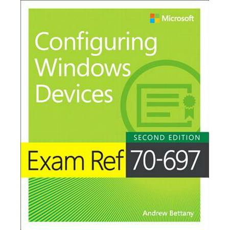 Exam Ref 70-697 Configuring Windows Devices (Exam 70 680 Windows 7 Configuration Lab Manual)