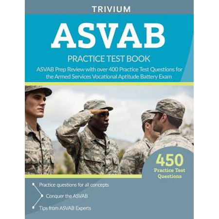 ASVAB Practice Test Book : ASVAB Prep Review with Over 400 Practice Test Questions for the Armed Services Vocational Aptitude Battery