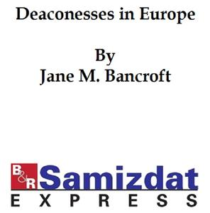 Deaconesses in Europe and Their Lessons for America - eBook