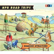 NPR Road Trips: Roadside Attractions : Stories That Take You Away . . .