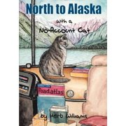 North to Alaska with a No-Account Cat - Paperback