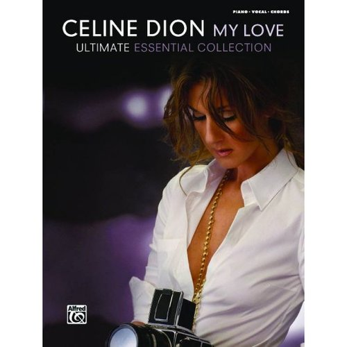 Celine Dion My Love: Ultimate Essential Collection: Piano/Vocal/chords