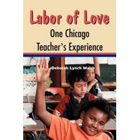 Labor of Love : One Chicago Teacher's Experience