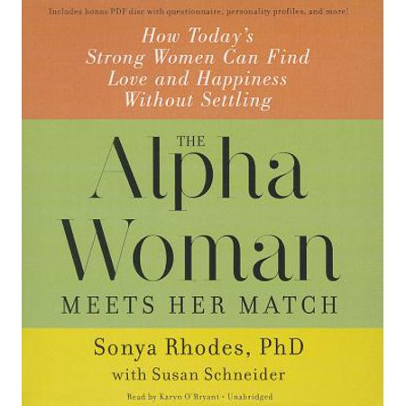 The Alpha Woman Meets Her Match: How Today's Strong Women Can Find Love and Happiness Without Settling: Bonus