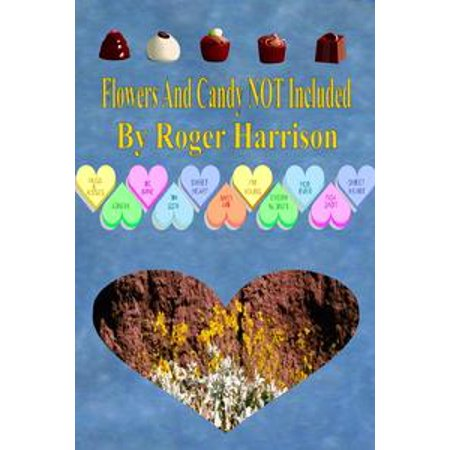 Flowers And Candy NOT Included - eBook](Flowers And Candy)