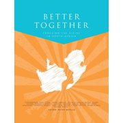 Better Together: Crossing the divide in South Africa (Paperback)
