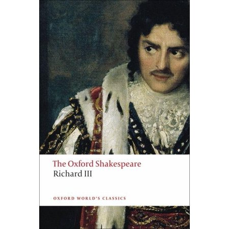 The Tragedy of King Richard III : The Oxford Shakespeare the Tragedy of King Richard III Meaning Three Kings