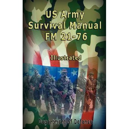 US Army Survival Manual : FM 21-76, Illustrated