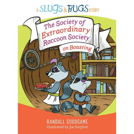 The Society of Extraordinary Raccoon Society on Boasting