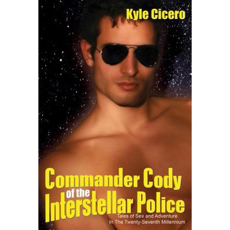 Commander Cody of the Interstellar Police: Tales of Sex and Adventure in the Twenty-Seventh Millennium - eBook - Commander Cody Helmet