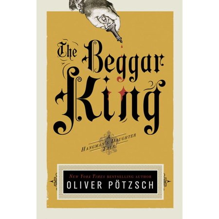 The Beggar King : A Hangman's Daughter Tale (Princess Daughter Of The King Of Kings)