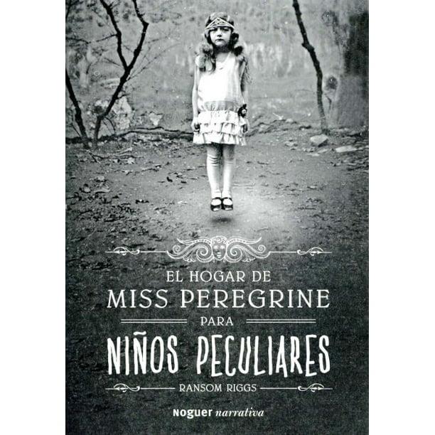 El Hogar De Miss Peregrine Para Ninos Peculiares Paperback Walmart Com Walmart Com