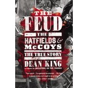 The Feud : The Hatfields and McCoys: The True Story
