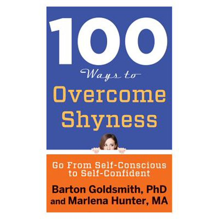 100 Ways to Overcome Shyness : Go from Self-Conscious to (Best Way To Overcome Shyness)