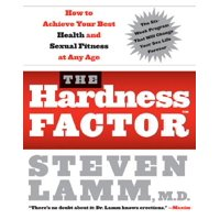 The Hardness Factor (Tm) : How to Achieve Your Best Health and Sexual Fitness at Any Age