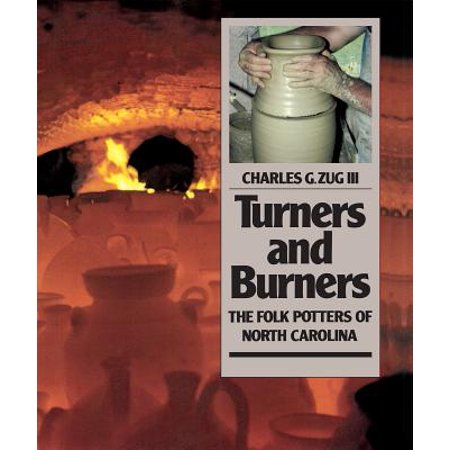 Turners and Burners : The Folk Potters of North Carolina ()