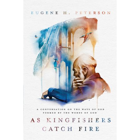 As Kingfishers Catch Fire : A Conversation on the Ways of God Formed by the Words of God (Halloween Catch Words)