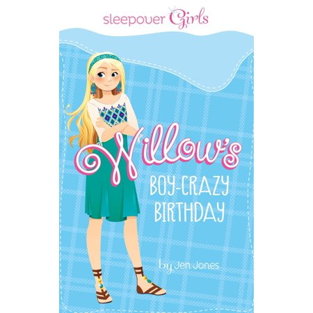 Sleepover Girls: Willow's Boy-Crazy Birthday - eBook](Birthday Sleepover Ideas)
