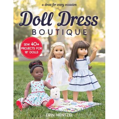 Doll Dress Boutique : Sew 40+ Projects for 18