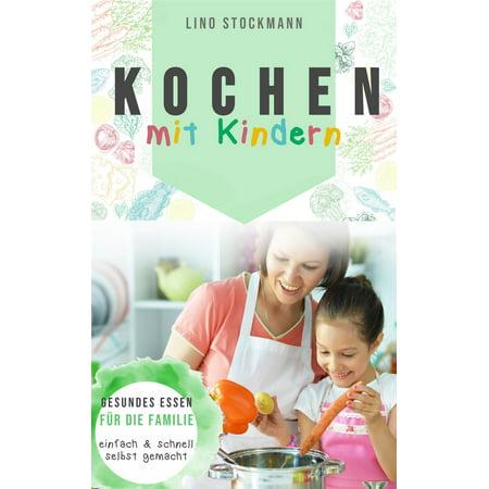 Kochen mit Kindern: Gesundes Essen für die Familie einfach und schnell selbst gemacht - eBook - Halloween Essen Schnell