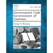 Government Code Government of Counties