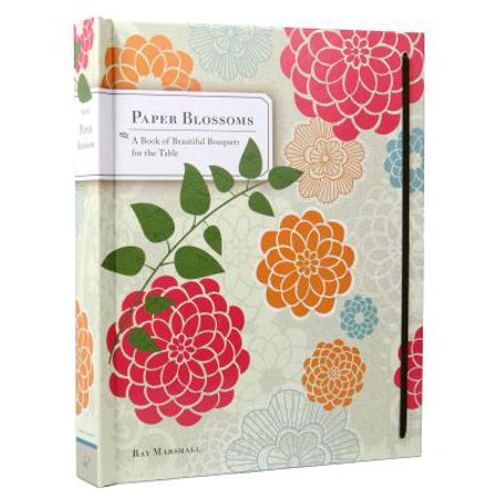 Beautiful Blossom (Paper Blossoms : A Book of Beautiful Bouquets for the Table )