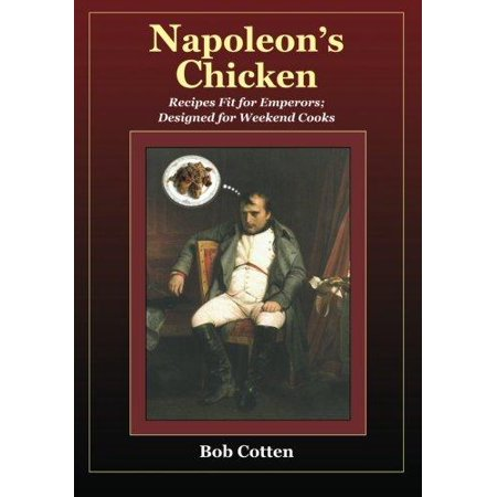 Napoleons Chicken  Recipes Fit For Emperors  Designed For Weekend Cooks