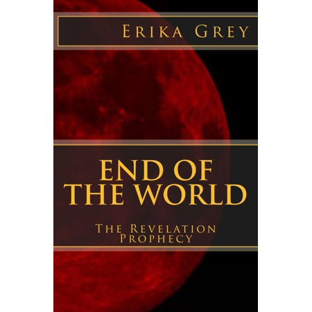 End of the World - eBook (Erika Grey)