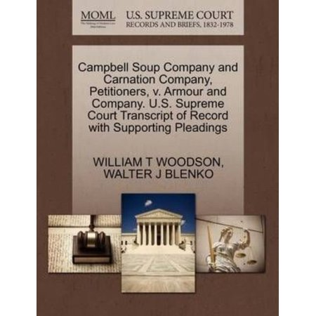 Campbell Soup Company And Carnation Company  Petitioners  V  Armour And Company  U S  Supreme Court Transcript Of Record With Supporting Pleadings