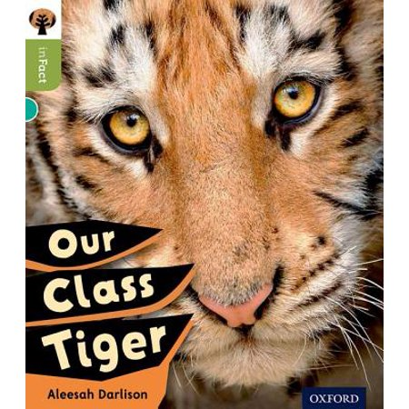 Oxford Reading Tree Infact : Level 7: Our Class Tiger