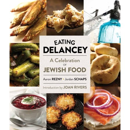 Eating Delancey : A Celebration of Jewish Food (Encyclopedia Of Jewish Food)