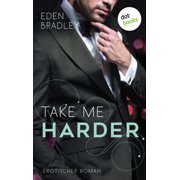 Take me harder: Ein Dark-Pleasure-Roman - Band 2 - eBook