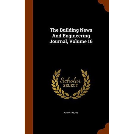 The Building News and Engineering Journal, Volume 16